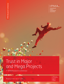 Trust in Major and Mega Projects - 7th IPMA Research Conference