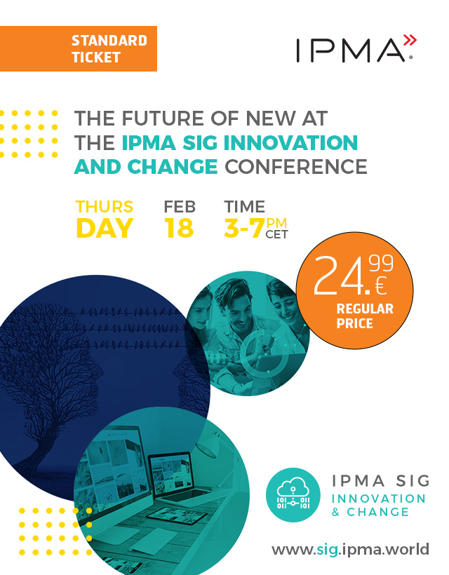 The Future of New: IPMA SIG Innovation and Change Conference 2021- STANDARD TICKET