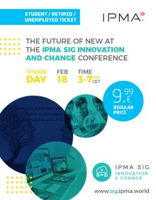 The Future of New: IPMA SIG Innovation and Change Conference 2021- STUDENT/RETIRED/UNEMPLOYED TICKET